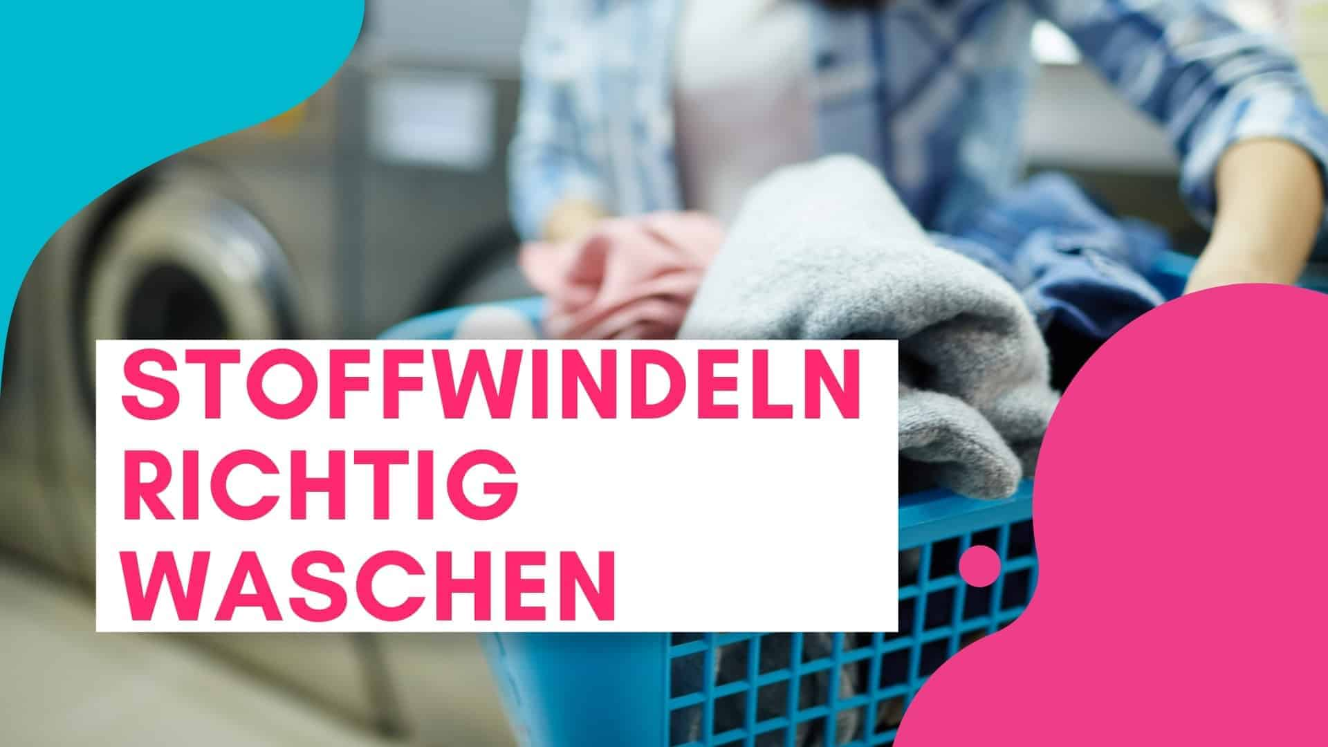 Stoffwindeln richtig waschen